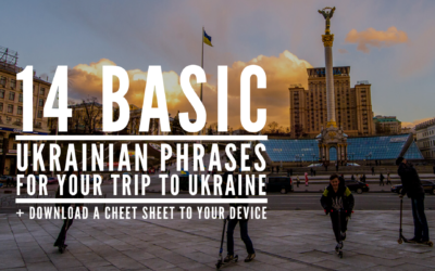 14 Basic Ukrainian Phrases for Your Trip to Ukraine (+ a Cheat Sheet For Your Device!)