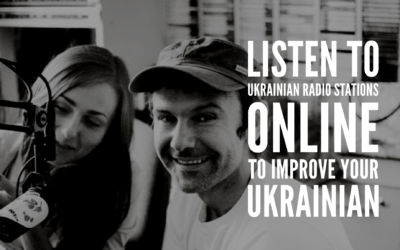 Listen to Ukrainian Radio Stations Online to Improve Your Ukrainian
