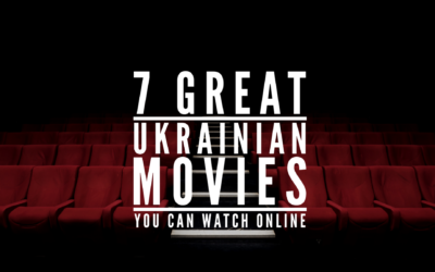 7 Great Ukrainian Movies You Can Watch Online