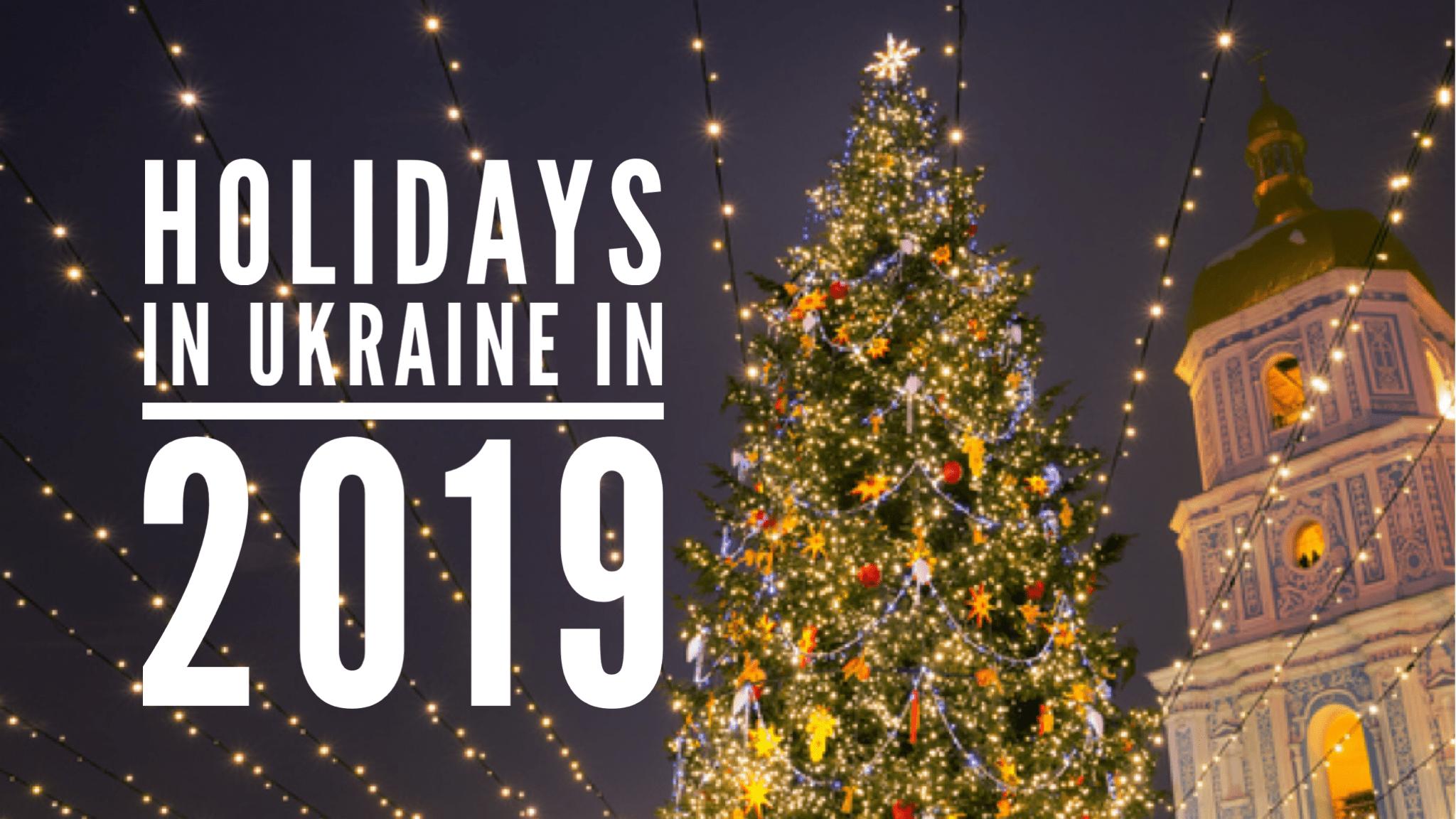 Christmas Eve Holiday 2019 Holidays in Ukraine in 2019 (in Ukrainian and English)   Ukrainian