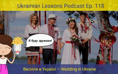 "ULP 3-118	Весілля в Україні – Wedding in Ukraine + Using ""щоб"" with the past tense in Ukrainian"
