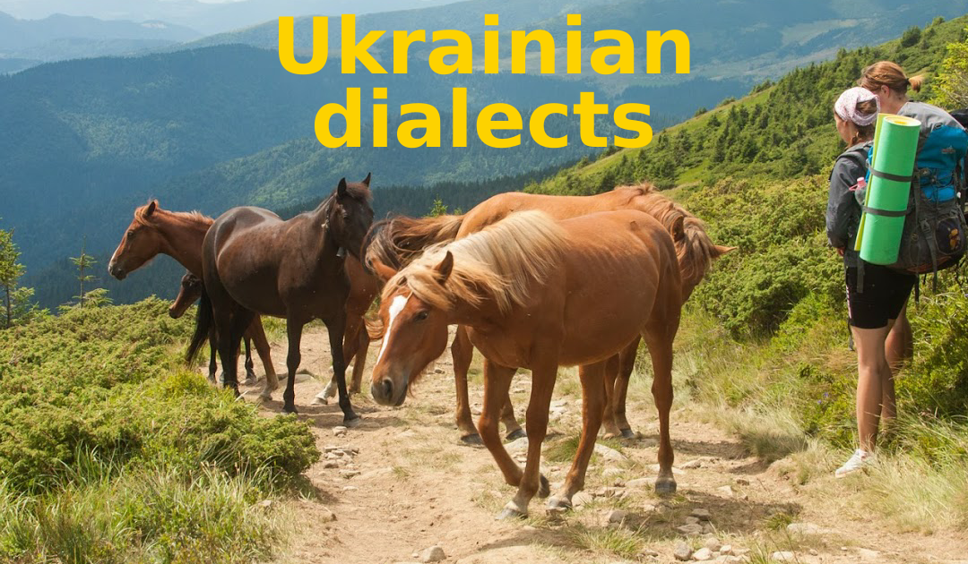 3 Ukrainian dialects: history, geography, and examples