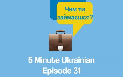 FMU 1-31 | How to talk about your job / occupation in Ukrainian | 5 Minute Ukrainian